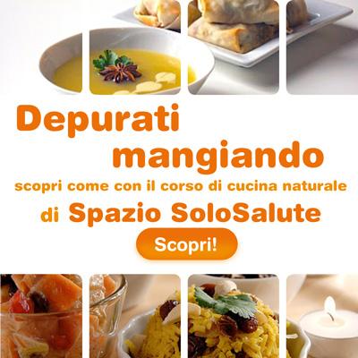 Depurati mangaindo, scopri come con il corso di cucina naturale di Spazio SoloSalute